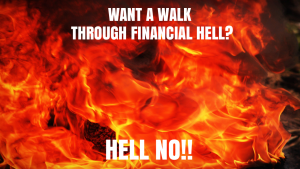 Want a walk through financial hell - hell no