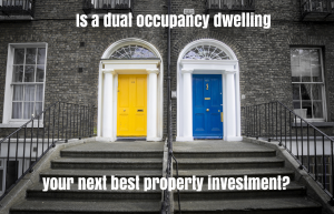 Is a dual occupancy dwelling your next best property investment?