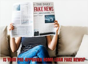 Is your pre-approved home laon fake news?