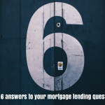 The top 6 answers to your mortgage lending questions